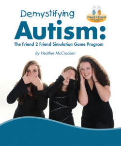 Demystifying Autism: The Friend 2 Friend Simulation Game Program
