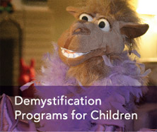 Demystification Programs for Children